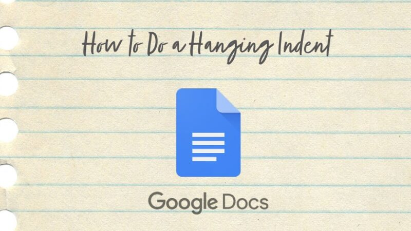 How to Do Hanging Indent on Google Docs